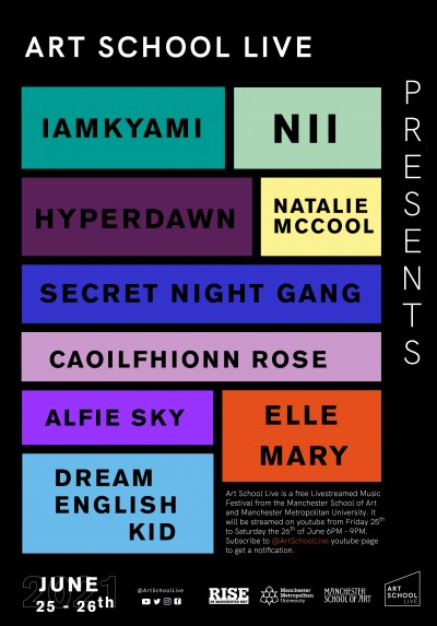 Image of a lineup poster titled 'Art School Live' with nine coloured boxes titled IAMKYAMI, NII, HYPERDAWN, TBA, ELLE MARY & THE BAD MEN, CAOILFHIONN ROSE, ALFIE SOY, NATALIE MCCOOL, DREAM ENGLISH KID. At the bottom there is a text box stating 'Art School